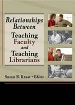 Relationships Between Teaching Faculty and Teaching Librarians