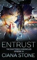 Entrust: Episode 8 of The Shattered Chronicles