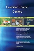 Customer Contact Centers a Complete Guide - 2020 Edition