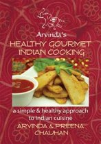 Healthy Gourmet Indian Cooking