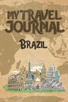My Travel Journal Brazil: 6x9 Travel Notebook or Diary with prompts, Checklists and Bucketlists perfect gift for your Trip to Brazil for every T