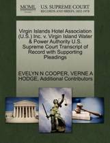 Virgin Islands Hotel Association (U.S.) Inc. V. Virgin Island Water & Power Authority U.S. Supreme Court Transcript of Record with Supporting Pleadings