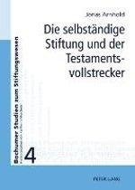 Die Selbstaendige Stiftung Und Der Testamentsvollstrecker
