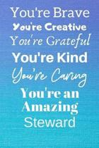 You're Brave You're Creative You're Grateful You're Kind You're Caring You're An Amazing Steward