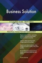 Business Solution a Complete Guide - 2019 Edition