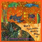 Max's Underwater Mystery Haiku #2