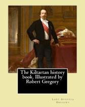 The Kiltartan History Book. Illustrated by Robert Gregory by