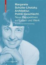 Margarete Schutte-Lihotzky. Architektur. Politik. Geschlecht.