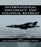 International Diplomacy and Colonial Retreat