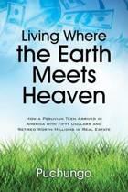 Living Where the Earth Meets Heaven