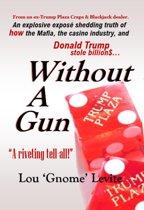 Without a Gun