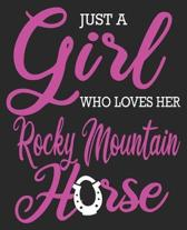 Just A Girl Who Loves Her Rocky Mountain Horse