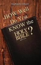How Well Do You Know the Holy Bible?