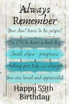 Always Remember You Don't Have to Be Perfect Happy 59th Birthday: Cute 59th Birthday Card Quote Journal / Notebook / Diary / Greetings / Appreciation