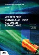 Bouwbesluit Praktijk - Verbeelding bouwbesluit 2012 algemeen bouwkundig editie 2018/2019