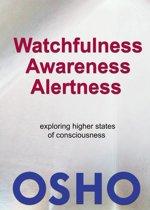 Watchfulness, Awareness, Alertness