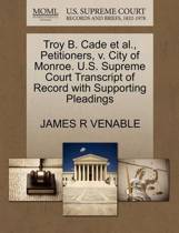 Troy B. Cade Et Al., Petitioners, V. City of Monroe. U.S. Supreme Court Transcript of Record with Supporting Pleadings