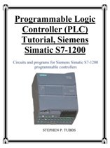 Programmable Logic Controller (Plc) Tutorial, Siemens Simatic S7-1200