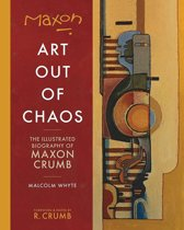 Maxon Crumb: Art Out of Chaos: Art Out of Chaos