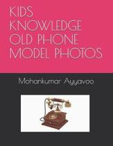 Kids Knowledge Old Phone Model Photos