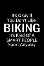 It's Okay If You Don't Like Biking: Biking Gifts To Write In For Women & Men, Inspirational Blank Small Lined Sport Journals