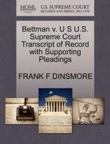 Bettman V. U S U.S. Supreme Court Transcript of Record with Supporting Pleadings
