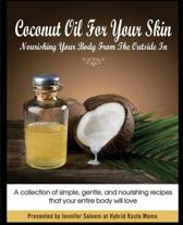 Coconut Oil for Your Skin - Nourishing Your Body from the Outside in