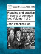 Pleading and Practice in Courts of Common Law. Volume 1 of 2