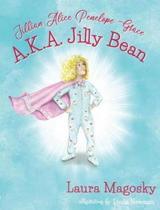 Jillian Alice Penelope Grace, A.K.A Jilly Bean