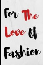 For The Love Of Fashion
