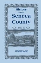 History of Seneca County (Ohio), from the Close of the Revolutionary War to July, 1880
