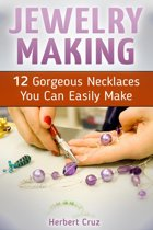 Jewelry Making: 12 Gorgeous Necklaces You Can Easily Make