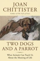 Two Dogs and a Parrot: What Animals Can Teach Us about the Meaning of Life
