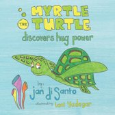 Myrtle the Turtle Discovers Hug Power