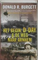 Het Begin: D-Day & De Weg Naar Arnhem