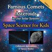 Famous Comets and Asteroids in Our Solar System! Space Science for Kids - Children's Astronomy & Space Books