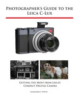 Photographer's Guide to the Leica C-Lux