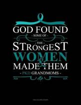 God Found Some of the Strongest Women and Made Them Pkd Grandmoms