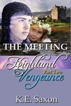 THE MEETING: Highland Vengeance : Part Two (A Family Saga / Adventure Romance) (Highland Vengeance: A Serial Novel)