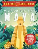 Amazing Ancients World of the Maya