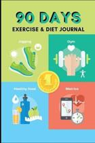 90 Days Exercise and Diet Journal: A Daily Food and Exercise Journal to Help You Become the Best Version of Yourself, (90 Days Meal and Activity Track
