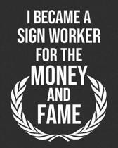 I Became a Sign Worker for the Money and Fame