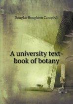 A University Text-Book of Botany