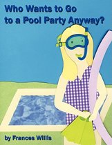Who Wants to Go to a Pool Party Anyway?