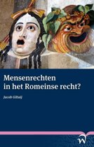 Mensenrechten in het Romeinse recht? Human rights in Roman law?