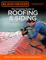 The Complete Guide to Roofing & Siding (Black & Decker)
