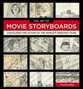 The Art of Movie Storyboards: Visualising the Action of the World's Greatest Films