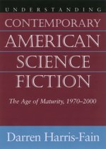 Understanding Contemporary American Science Fiction
