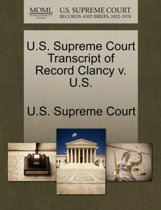 U.S. Supreme Court Transcript of Record Clancy V. U.S.