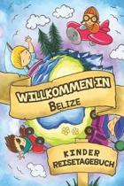 Willkommen in Belize Kinder Reisetagebuch: 6x9 Kinder Reise Journal I Notizbuch zum Ausf�llen und Malen I Perfektes Geschenk f�r Kinder f�r den Trip n